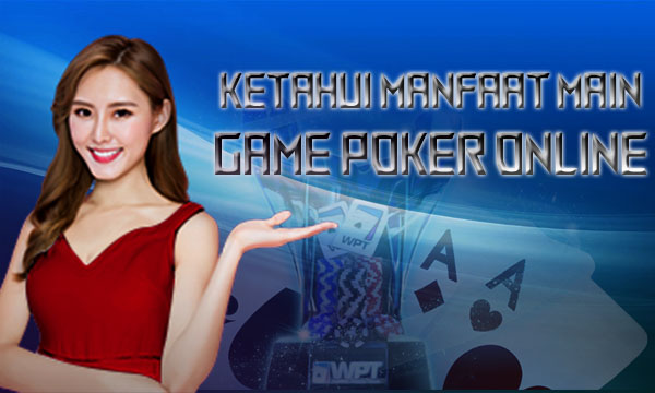 Manfaat-Bermain-Game-Poker-Online