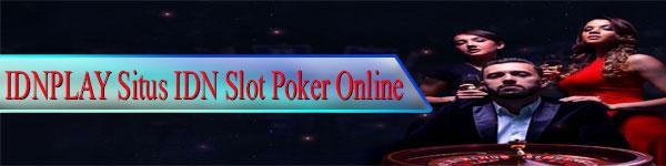 IDNPLAY-Situs-IDN-Slot-Poker-Online